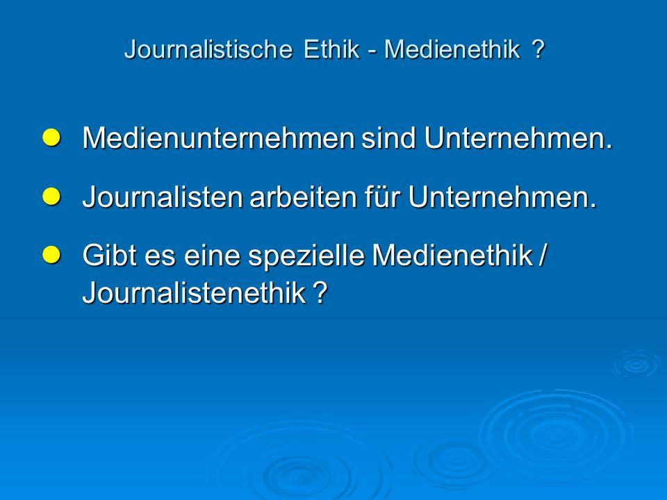 Journalistische Ethik - Medienethik ? Journalistische Ethik - Medienethik ? Medienunternehmen sind Unternehmen. Medienunternehmen sind Unternehmen. Jo
