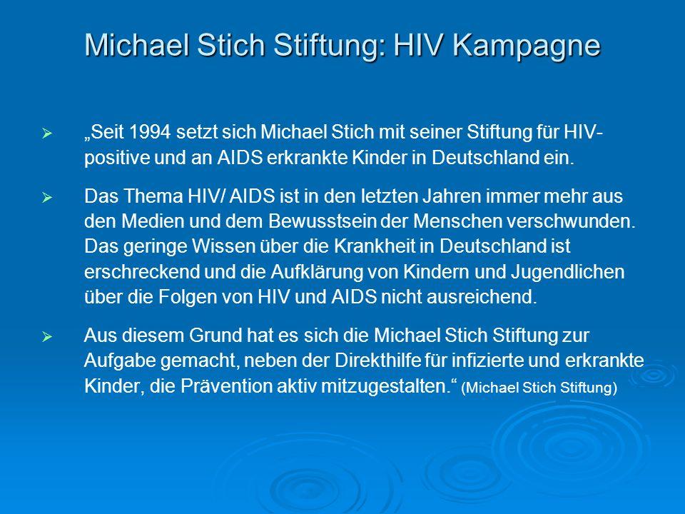 Seit 1994 setzt sich Michael Stich mit seiner Stiftung für HIV- positive und an AIDS erkrankte Kinder in Deutschland ein. Das Thema HIV/ AIDS ist in d