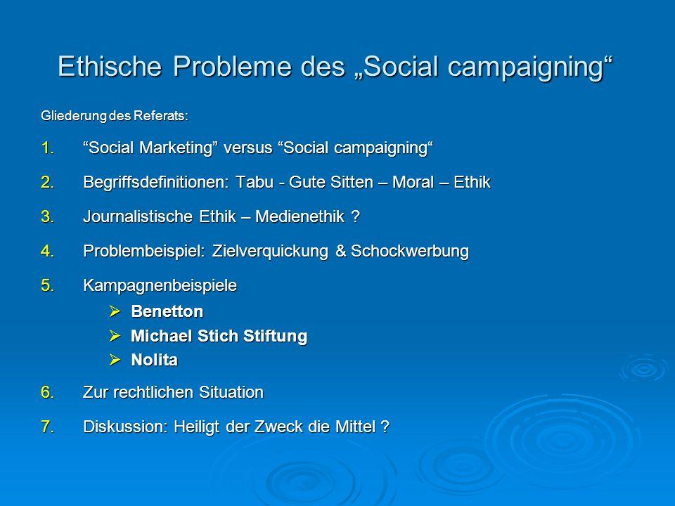 Social Marketing versus Social campaigning Meffert: Social Marketing = Planung, Organisation, Durchführung und Kontrolle von Marketingstrategien und – aktivitäten nichtkommerzieller Organisationen, die direkt oder indirekt auf die Lösung sozialer Aufgaben gerichtet sind.