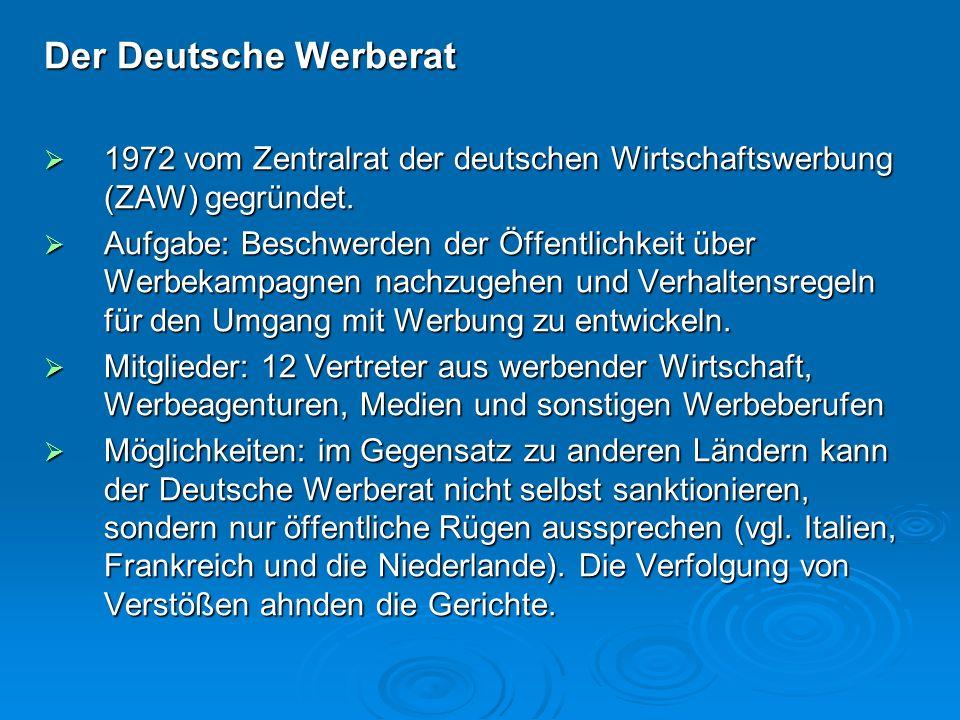 Der Deutsche Werberat 1972 vom Zentralrat der deutschen Wirtschaftswerbung (ZAW) gegründet. 1972 vom Zentralrat der deutschen Wirtschaftswerbung (ZAW)