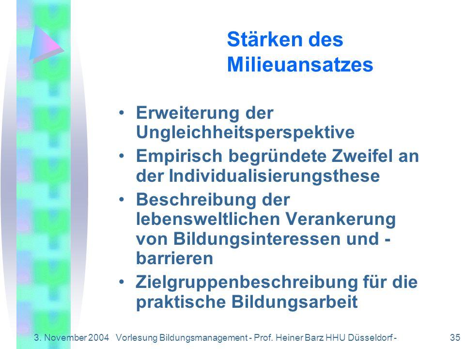 3. November 2004Vorlesung Bildungsmanagement - Prof. Heiner Barz HHU Düsseldorf - 35 Erweiterung der Ungleichheitsperspektive Empirisch begründete Zwe
