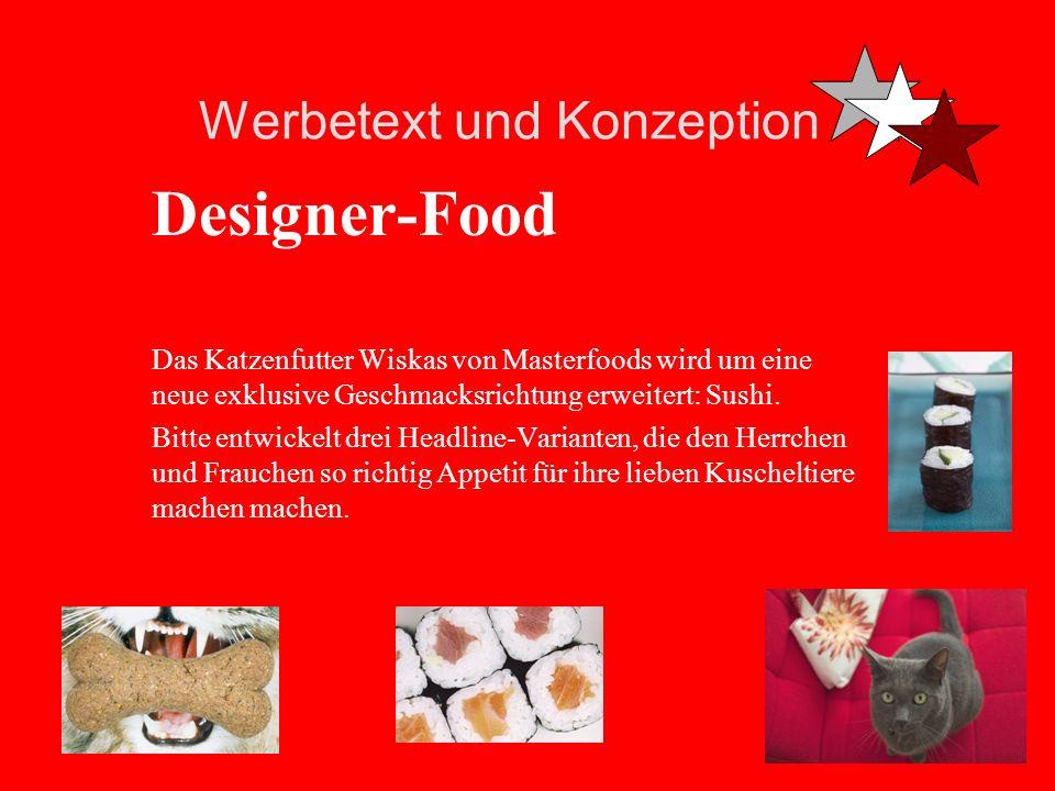 Werbetext und Konzeption Designer-Food Das Katzenfutter Wiskas von Masterfoods wird um eine neue exklusive Geschmacksrichtung erweitert: Sushi.