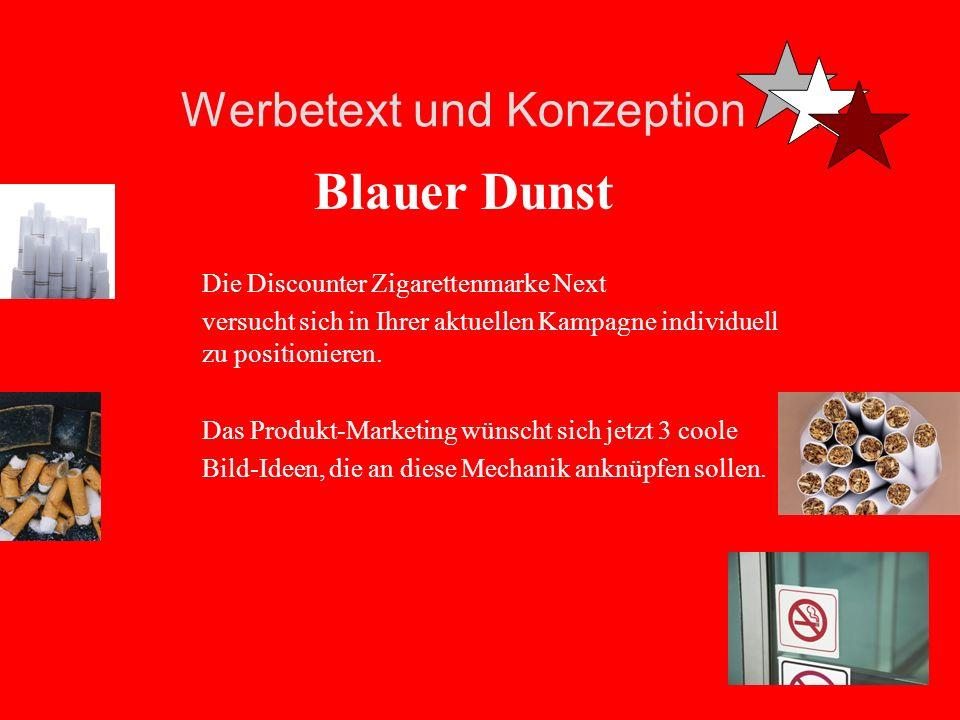 Werbetext und Konzeption Blauer Dunst Die Discounter Zigarettenmarke Next versucht sich in Ihrer aktuellen Kampagne individuell zu positionieren.