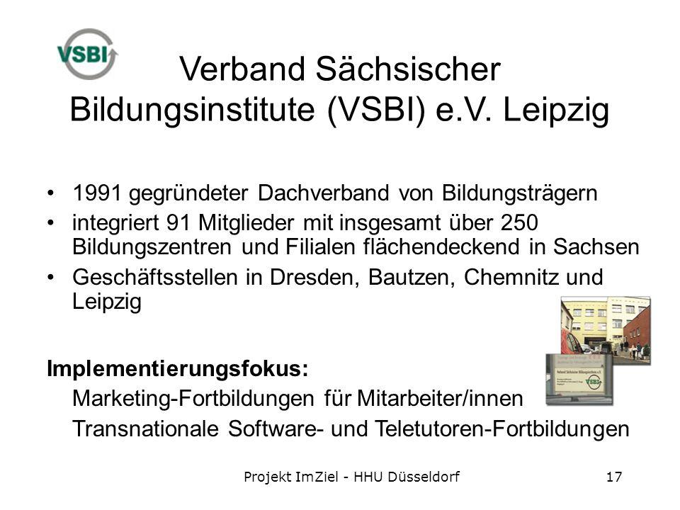 Projekt ImZiel - HHU Düsseldorf17 Verband Sächsischer Bildungsinstitute (VSBI) e.V.