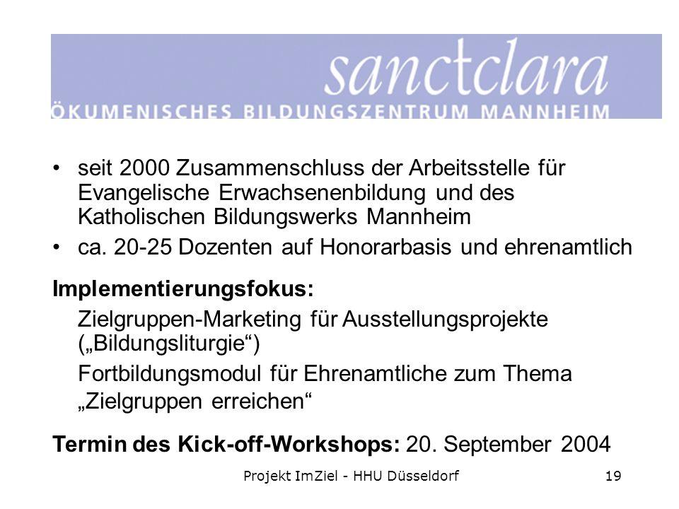 Projekt ImZiel - HHU Düsseldorf19 seit 2000 Zusammenschluss der Arbeitsstelle für Evangelische Erwachsenenbildung und des Katholischen Bildungswerks Mannheim ca.