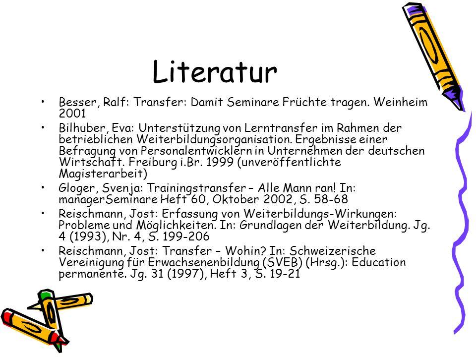 Literatur Besser, Ralf: Transfer: Damit Seminare Früchte tragen.