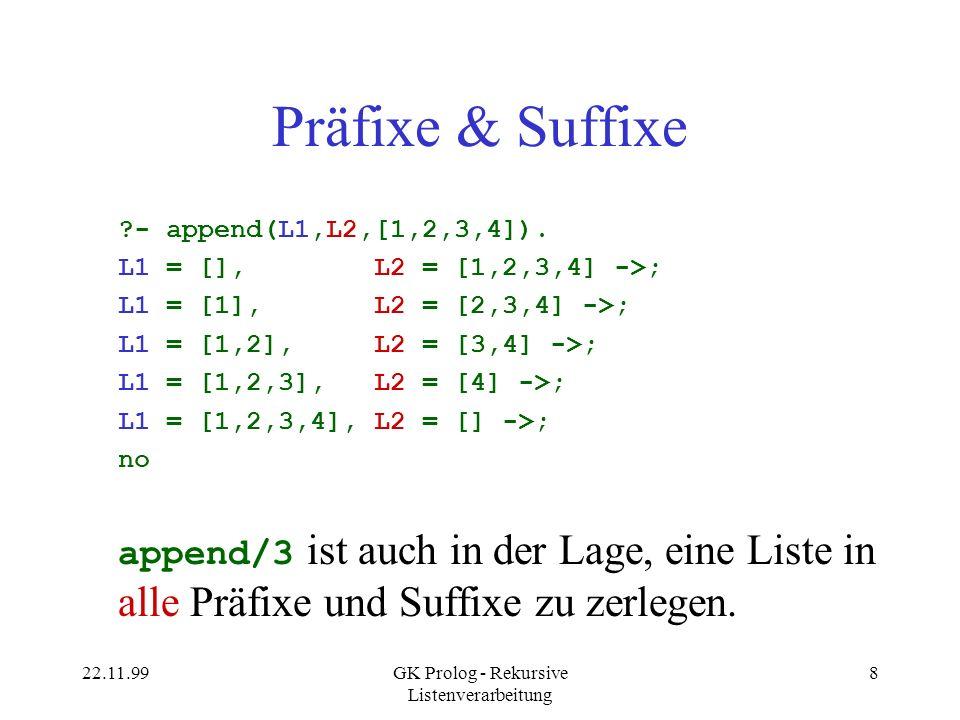 22.11.99GK Prolog - Rekursive Listenverarbeitung 19 Naives reverse/2 prozedural (0) CALL: reverse([1,2,3], _0084) (1) CALL: reverse( [2,3], _0754) (2) CALL: reverse( [3], _08AC) (3) CALL: reverse( [], _0A04) (3) EXIT(D):reverse( [], []) (4) CALL: append( [],[3], _08AC) (4) EXIT(D):append( [],[3], [3]) (2) EXIT(D):reverse( [3], [3]) (5) CALL: append( [3],[2], _0754) (6) CALL: append( [],[2], _0F70) (6) EXIT(D):append( [],[2], [2]) (5) EXIT(D):append( [3],[2], [3,2]) (1) EXIT(D):reverse( [2,3], [3,2]) (7) CALL: append([3,2],[1], _0084) (8) CALL: append( [2],[1], _13AC) (9) CALL: append( [],[1], _14EC) (9) EXIT(D):append( [],[1], [1]) (8) EXIT(D):append( [2],[1], [2,1]) (7) EXIT(D):append([3,2],[1],[3,2,1]) (0) EXIT(D):reverse( [1,2,3],[3,2,1]) reverse([],[]).