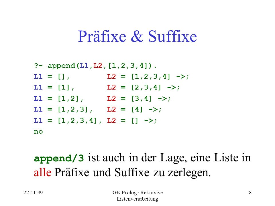 22.11.99GK Prolog - Rekursive Listenverarbeitung 29 Quicksort qs([],[]).