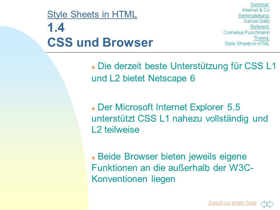 Zurück zur ersten Seite Mit HTML definiert man das Layout eines beliebigen Tags nur für eine Nutzung.