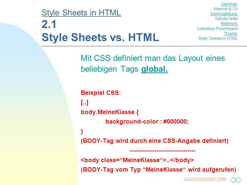 Zurück zur ersten Seite Mit CSS definiert man das Layout eines beliebigen Tags global.
