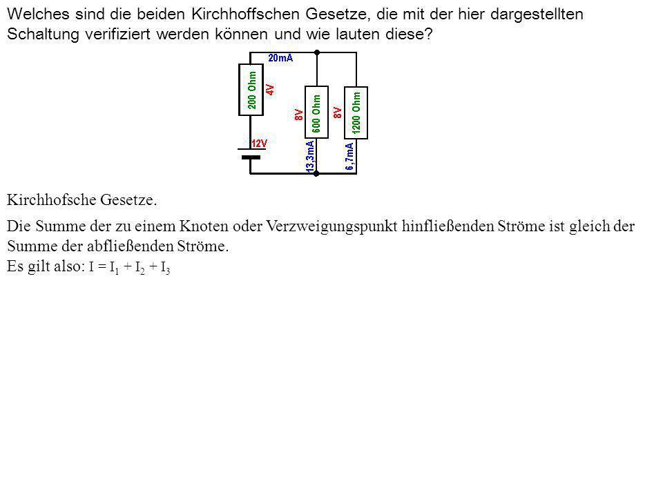 Welches sind die beiden Kirchhoffschen Gesetze, die mit der hier dargestellten Schaltung verifiziert werden können und wie lauten diese.