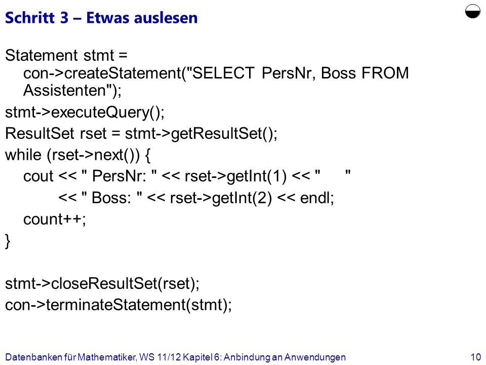Schritt 3 – Etwas auslesen Statement stmt = con->createStatement(