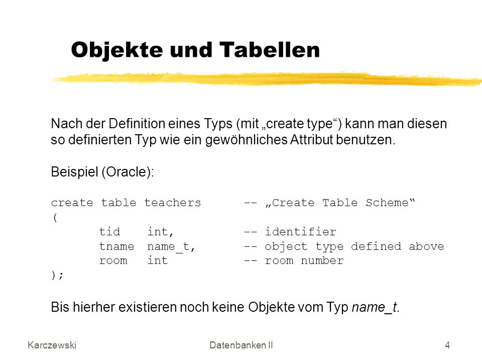 KarczewskiDatenbanken II5 Einträge in die zuvor definierte Tabelle sind wie in SQL durch den insert-Befehl möglich.