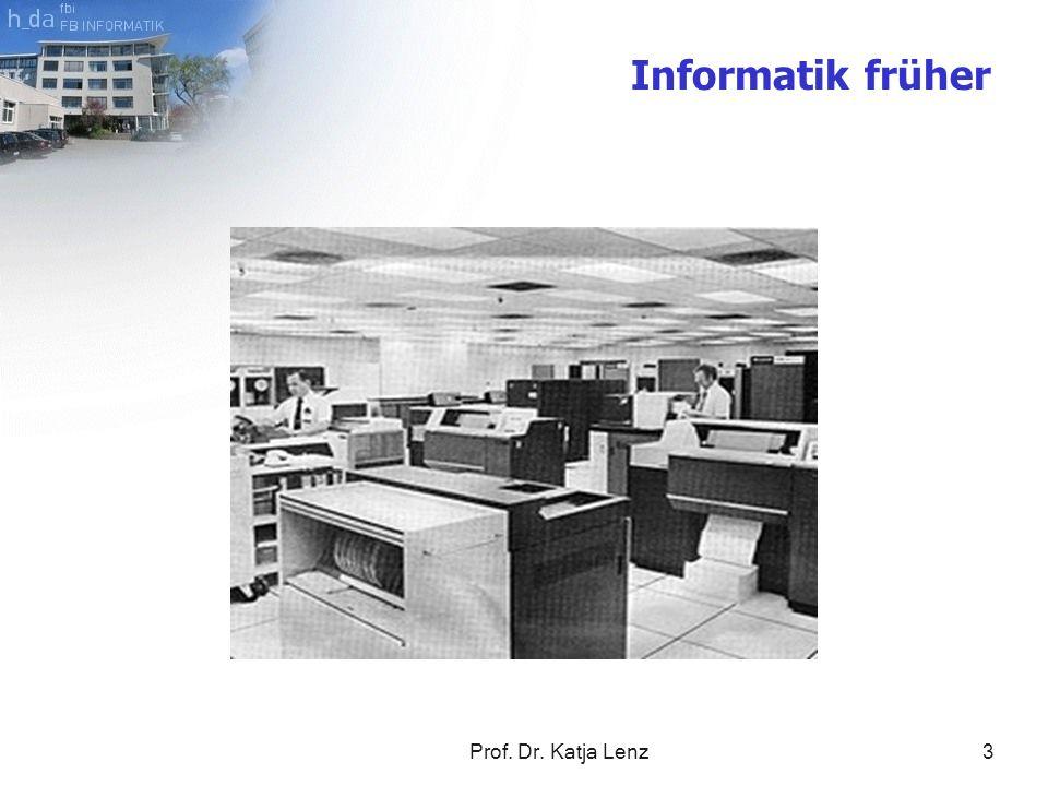 Prof. Dr. Katja Lenz3 Informatik früher