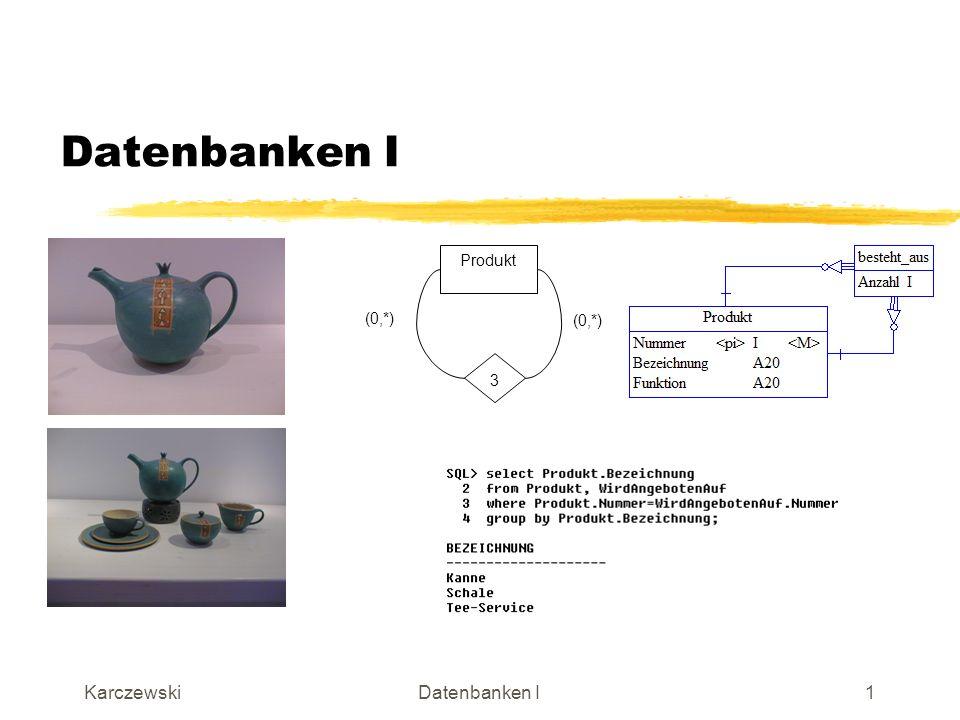 KarczewskiDatenbanken I12 Datenunabhängigkeit Anwendungen müssen sich nicht um Details der Speicherstruktur und Zugriffstechniken kümmern.