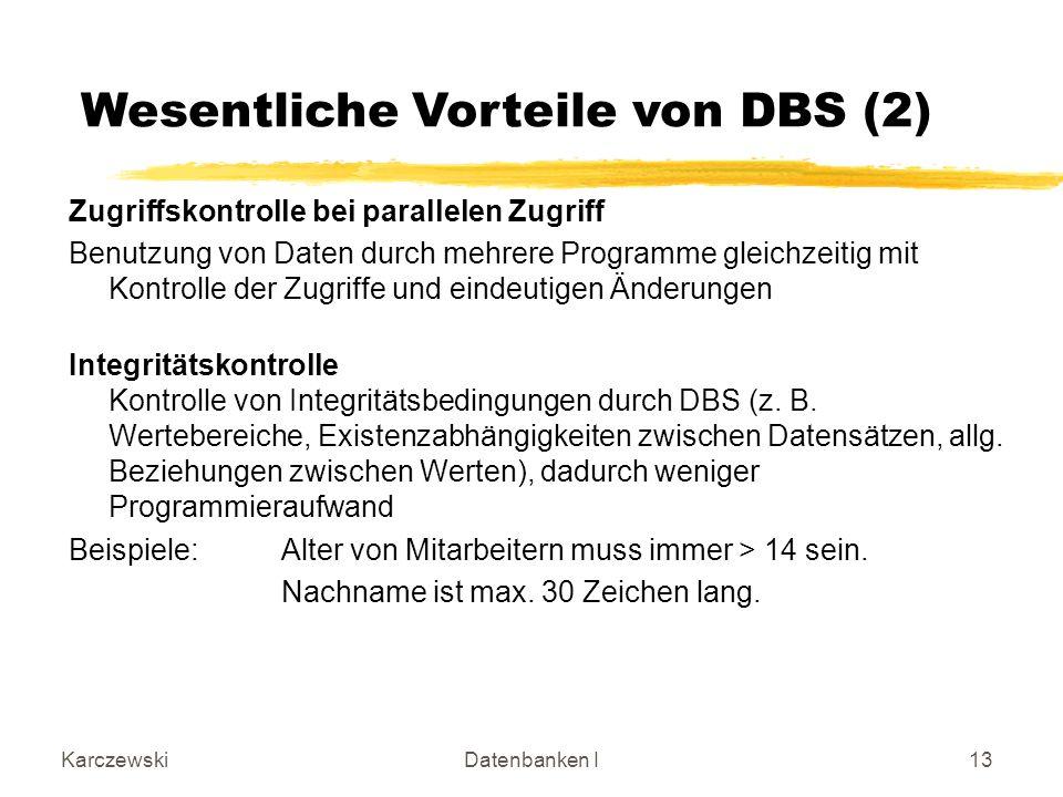 KarczewskiDatenbanken I13 Zugriffskontrolle bei parallelen Zugriff Benutzung von Daten durch mehrere Programme gleichzeitig mit Kontrolle der Zugriffe