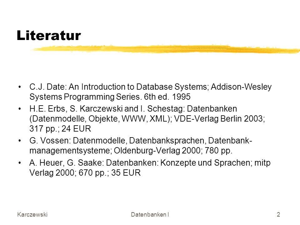 KarczewskiDatenbanken I13 Zugriffskontrolle bei parallelen Zugriff Benutzung von Daten durch mehrere Programme gleichzeitig mit Kontrolle der Zugriffe und eindeutigen Änderungen Integritätskontrolle Kontrolle von Integritätsbedingungen durch DBS (z.