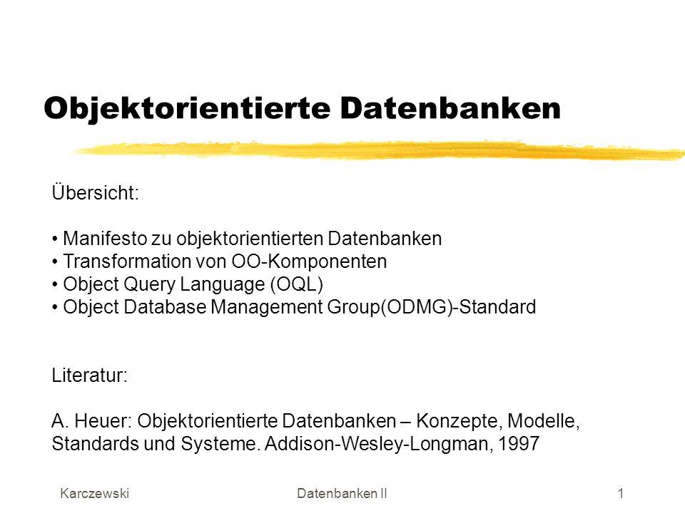 KarczewskiDatenbanken II2 Einführung OODB Kritik an relationalem Ansatz: 1.Attribute einer Relation müssen stets atomar sein: Komplexe Datentypen wie Arrays, Records sind nicht erlaubt.