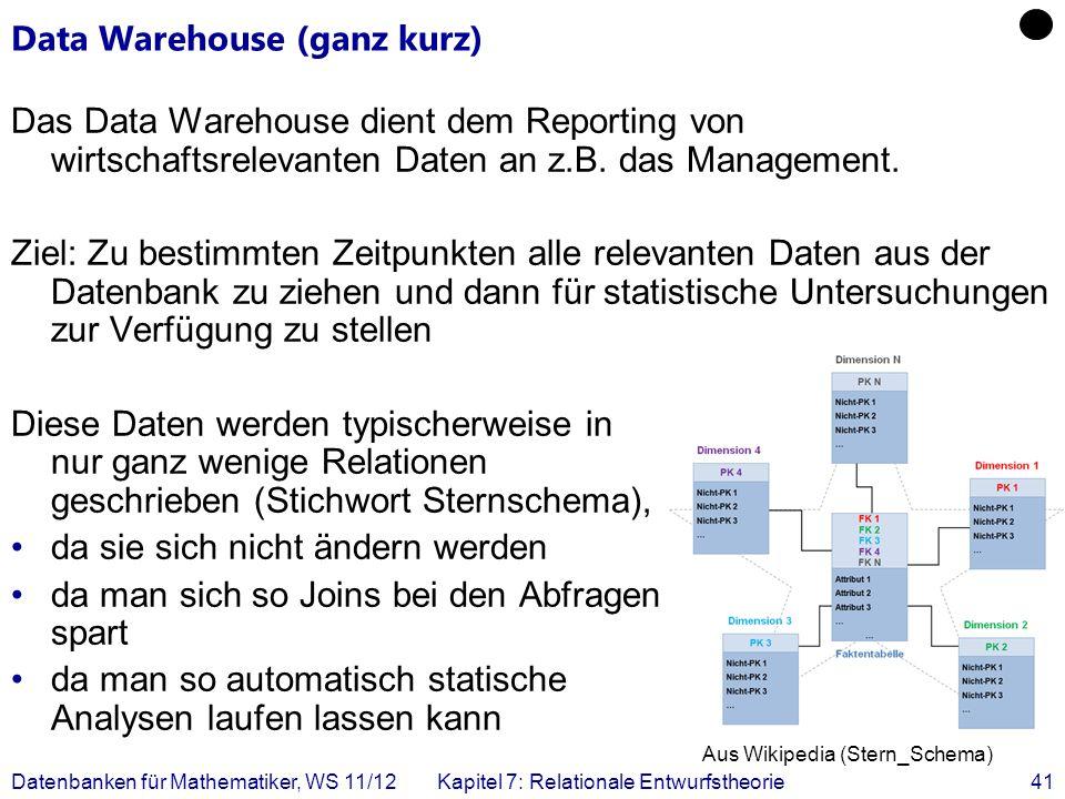 Data Warehouse (ganz kurz) Das Data Warehouse dient dem Reporting von wirtschaftsrelevanten Daten an z.B. das Management. Ziel: Zu bestimmten Zeitpunk