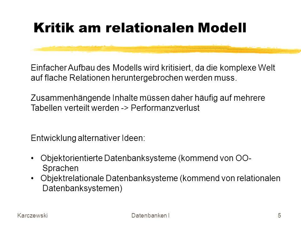 KarczewskiDatenbanken I6 Integrationsbedingungen sind Abhängigkeiten innerhalb einer Relation oder zwischen Relationen.
