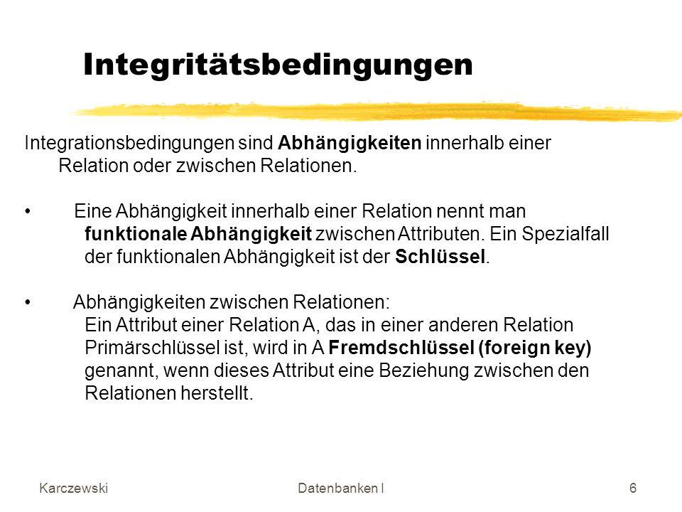 KarczewskiDatenbanken I47 Auflösung zur 2NF Funktionale Abhängigkeiten dürfen bei der Aufteilung in neue Relationen nicht zerteilt werden.