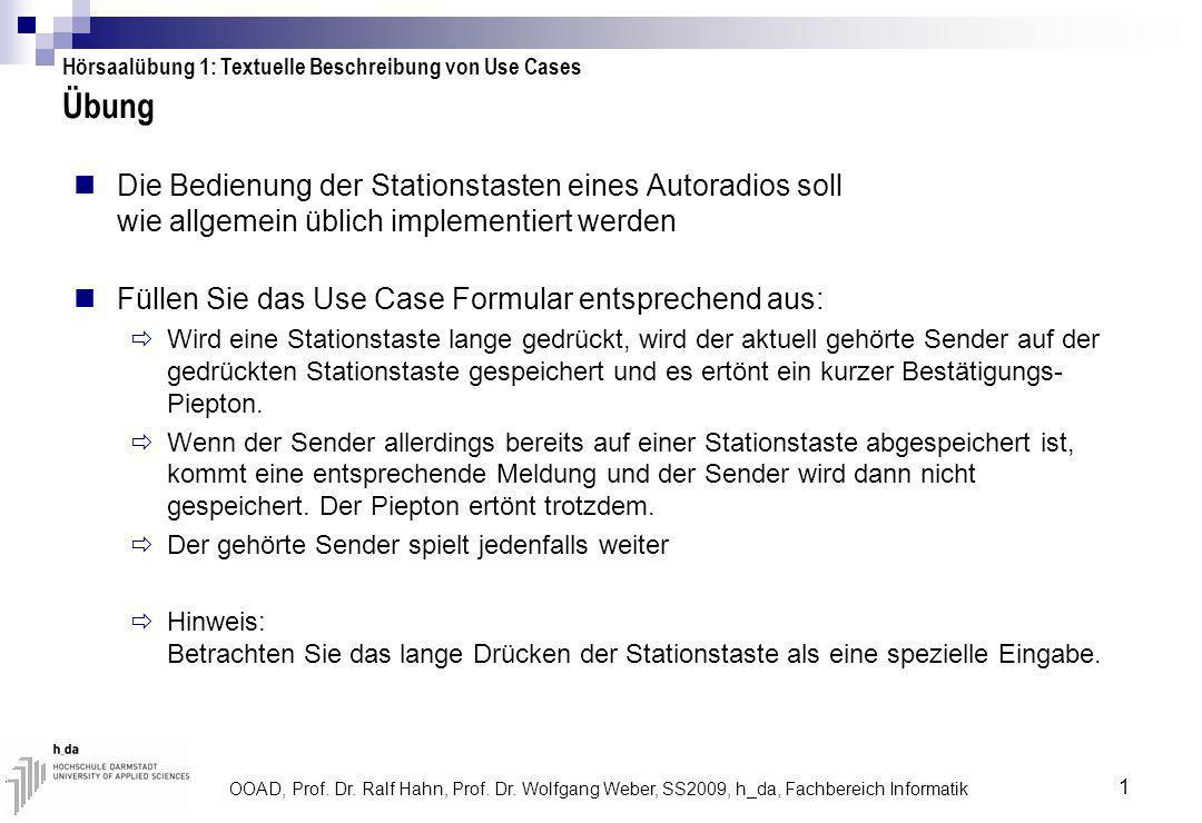 OOAD, Prof. Dr. Ralf Hahn, Prof. Dr. Wolfgang Weber, SS2009, h_da, Fachbereich Informatik 1 Übung Die Bedienung der Stationstasten eines Autoradios so
