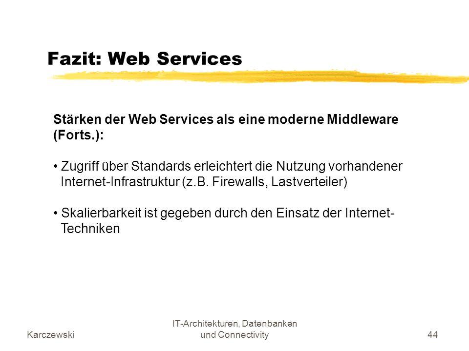 Karczewski IT-Architekturen, Datenbanken und Connectivity44 Fazit: Web Services Stärken der Web Services als eine moderne Middleware (Forts.): Zugriff