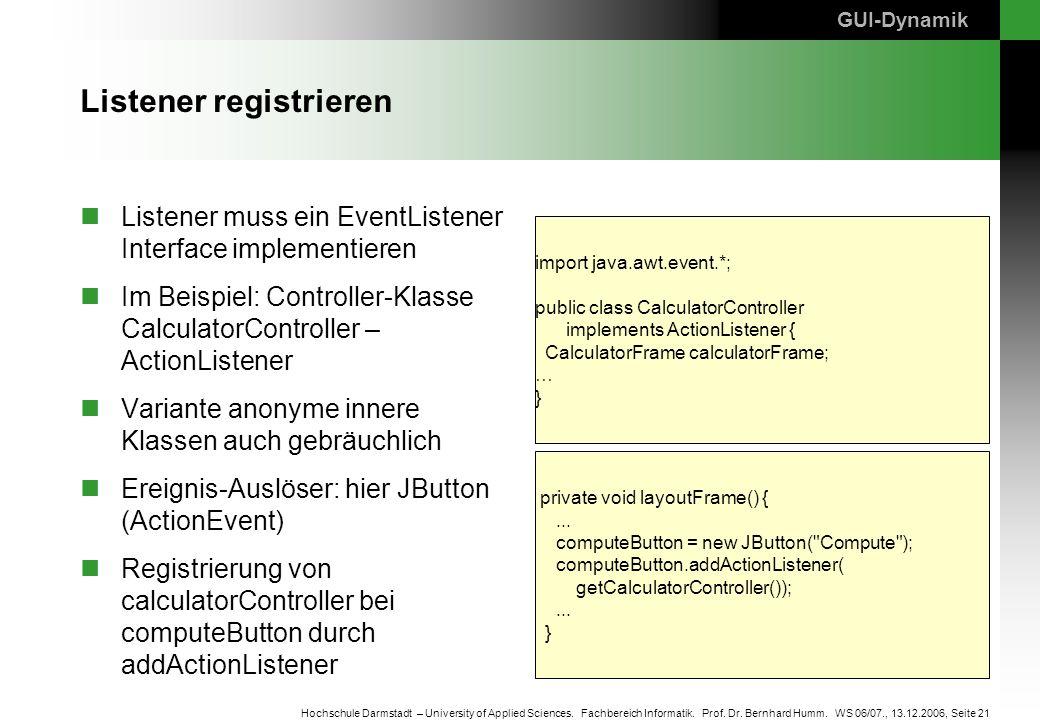 Seite 21 Hochschule Darmstadt – University of Applied Sciences. Fachbereich Informatik. Prof. Dr. Bernhard Humm. WS 06/07., 13.12.2006, Listener regis