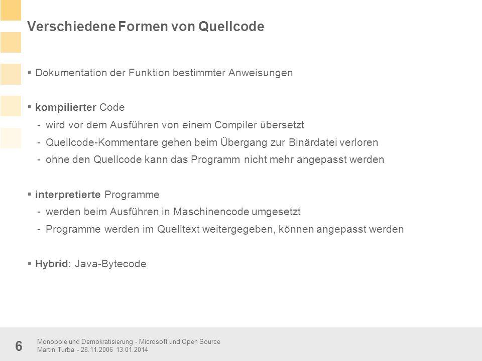 Monopole und Demokratisierung - Microsoft und Open Source Martin Turba - 28.11.2006 13.01.2014 6 Verschiedene Formen von Quellcode Dokumentation der F