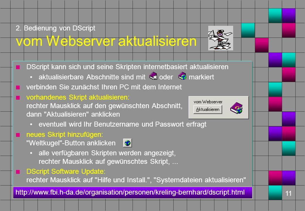 11 2. Bedienung von DScript vom Webserver aktualisieren n DScript kann sich und seine Skripten internetbasiert aktualisieren aktualisierbare Abschnitt
