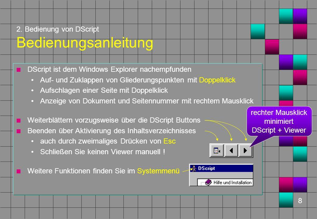 8 2. Bedienung von DScript Bedienungsanleitung n DScript ist dem Windows Explorer nachempfunden Auf- und Zuklappen von Gliederungspunkten mit Doppelkl