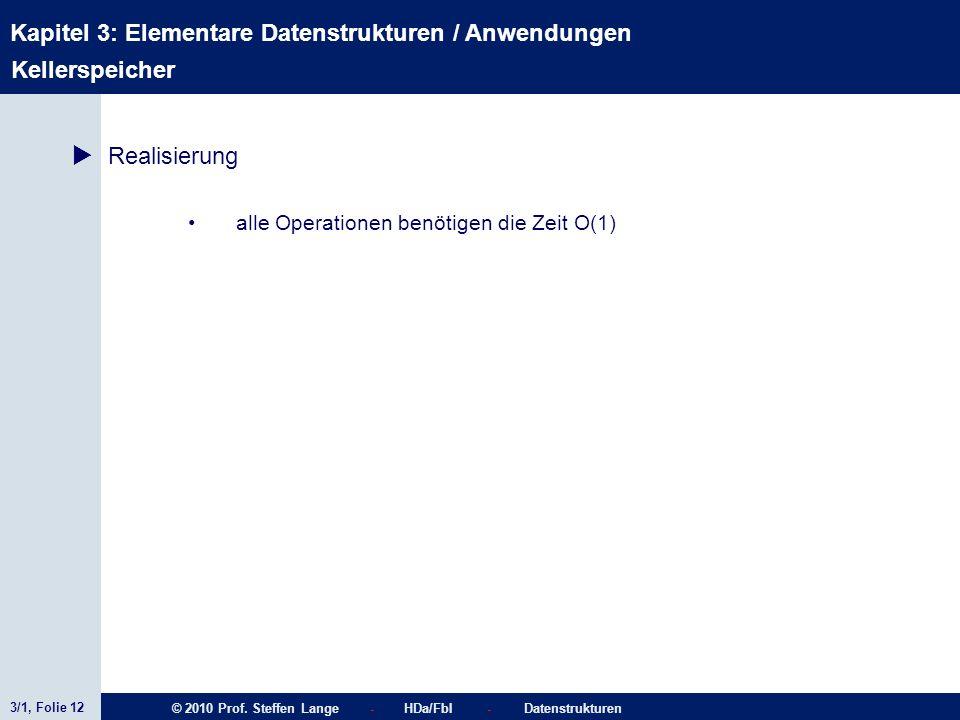 3/1, Folie 12 © 2010 Prof. Steffen Lange - HDa/FbI - Datenstrukturen Kapitel 3: Elementare Datenstrukturen / Anwendungen Kellerspeicher Realisierung a