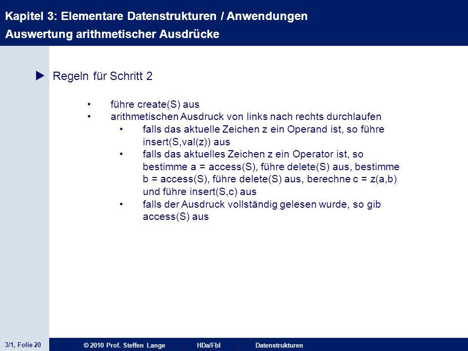 3/1, Folie 20 © 2010 Prof. Steffen Lange - HDa/FbI - Datenstrukturen Kapitel 3: Elementare Datenstrukturen / Anwendungen Stacks führe create(S) aus ar