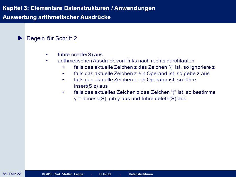 3/1, Folie 22 © 2010 Prof. Steffen Lange - HDa/FbI - Datenstrukturen Kapitel 3: Elementare Datenstrukturen / Anwendungen Stacks führe create(S) aus ar