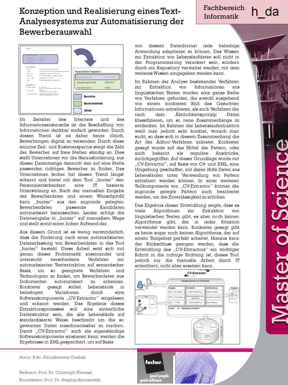Konzeption und Realisierung eines Text- Analysesystems zur Automatisierung der Bewerberauswahl von diesem Datenformat jede beliebige Anwendung adaptie