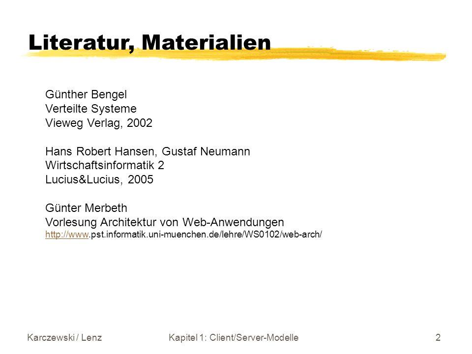 Karczewski / LenzKapitel 1: Client/Server-Modelle3 Historie: Mainframe SNA (IBM), TRANSDATA (Siemens) Mainframe Dumme Terminals Terminal-Anbindung Bildschirm-Masken Anwendungslogik Daten