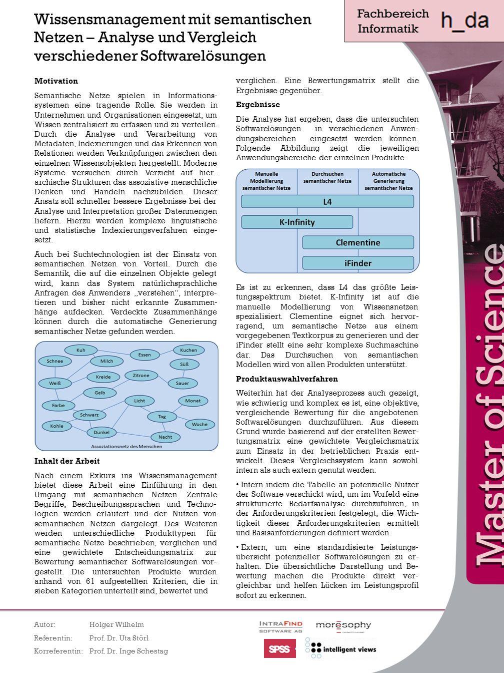 Wissensmanagement mit semantischen Netzen – Analyse und Vergleich verschiedener Softwarelösungen Autor: Holger Wilhelm Referentin: Prof. Dr. Uta Störl