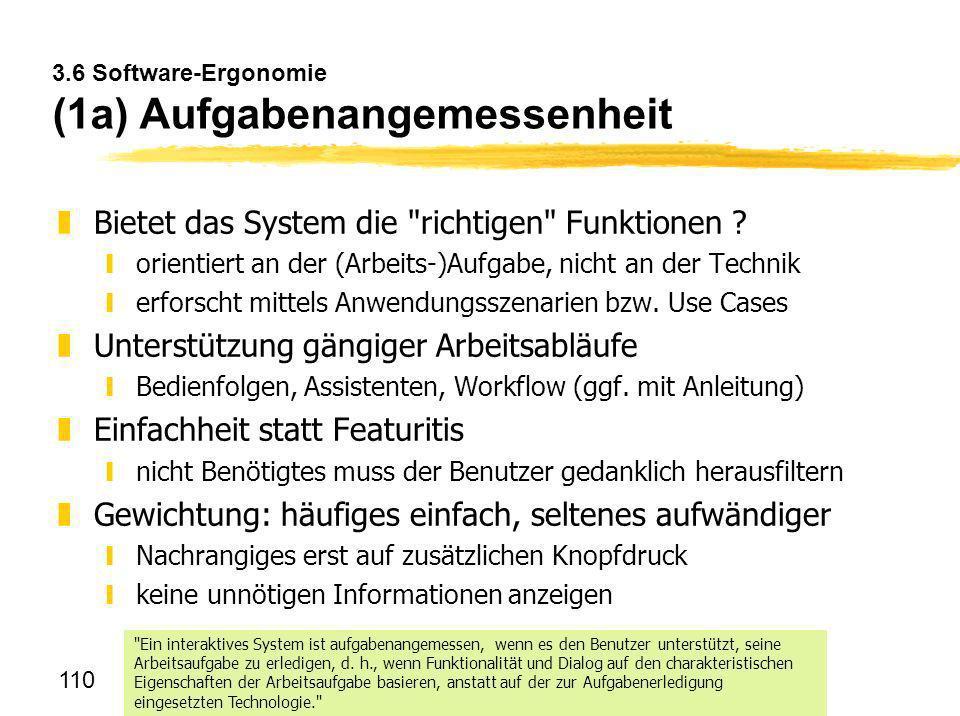 110 3.6 Software-Ergonomie (1a) Aufgabenangemessenheit zBietet das System die