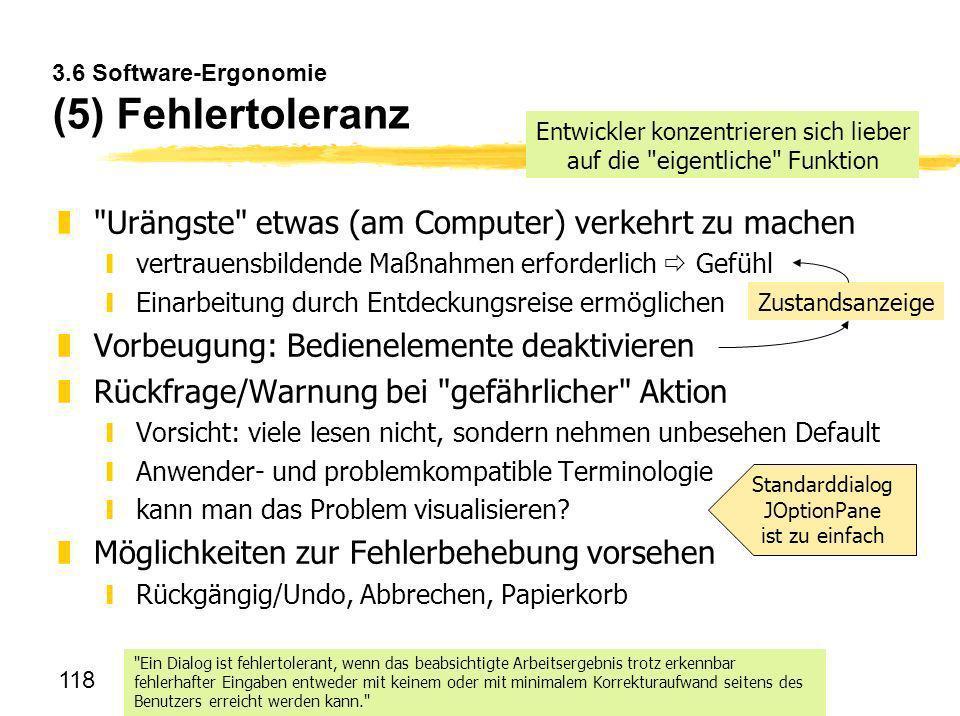 118 3.6 Software-Ergonomie (5) Fehlertoleranz z