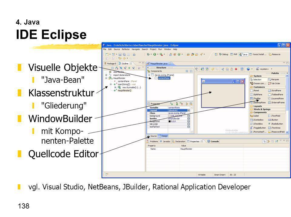 138 4. Java IDE Eclipse zVisuelle Objekte y