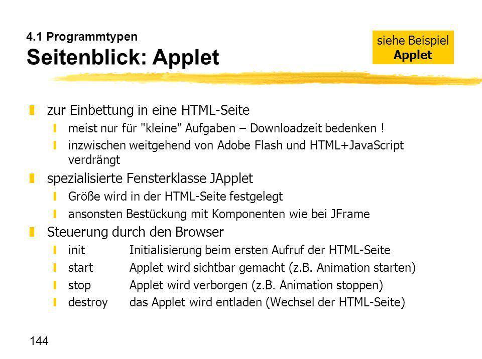 144 4.1 Programmtypen Seitenblick: Applet zzur Einbettung in eine HTML-Seite ymeist nur für