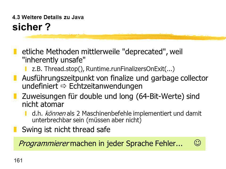 161 4.3 Weitere Details zu Java sicher ? zetliche Methoden mittlerweile