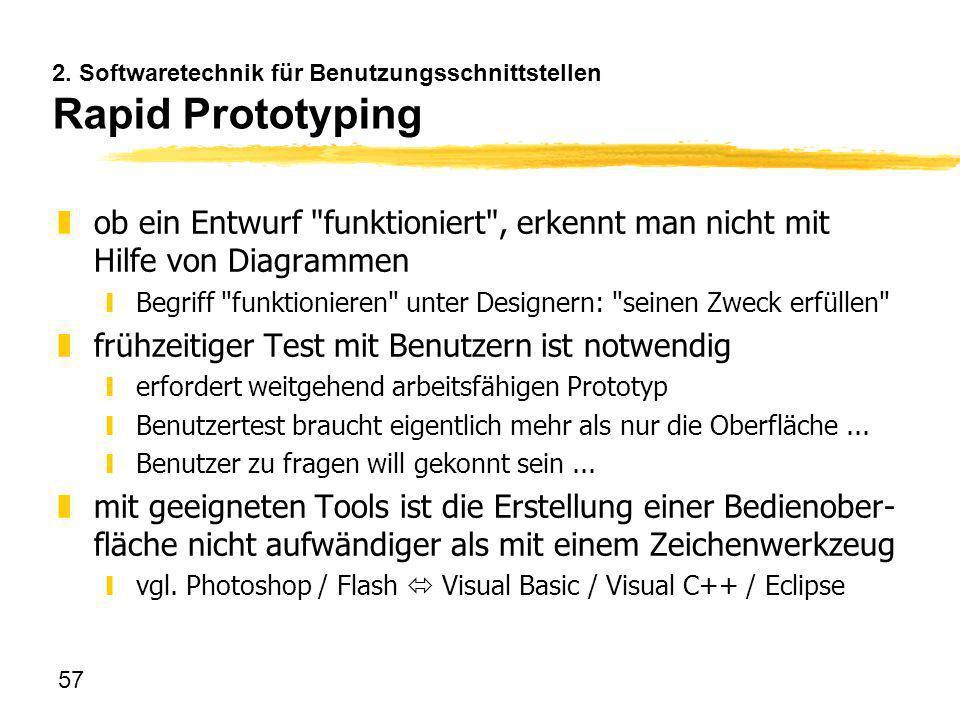 57 2. Softwaretechnik für Benutzungsschnittstellen Rapid Prototyping zob ein Entwurf