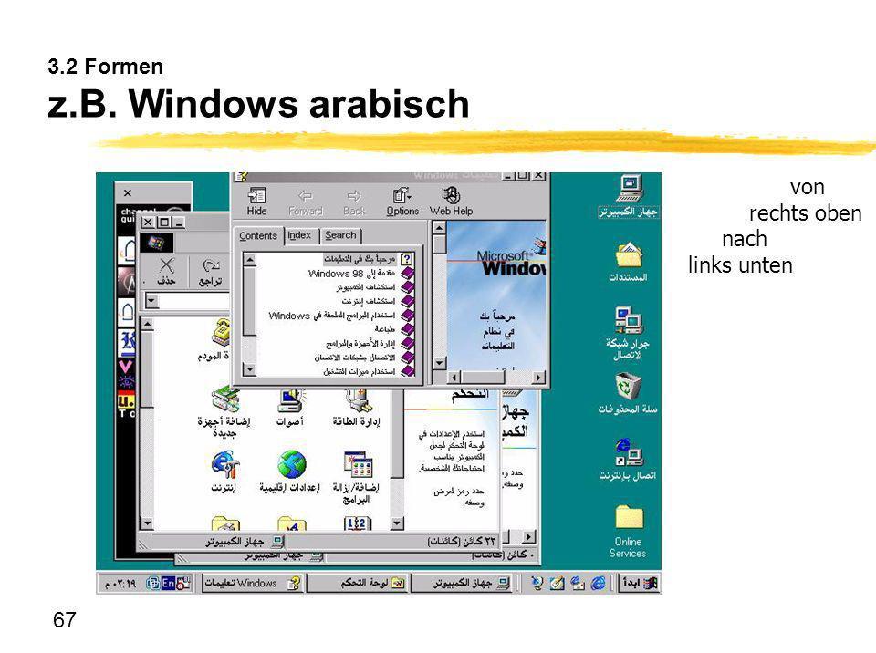 67 3.2 Formen z.B. Windows arabisch von rechts oben nach links unten