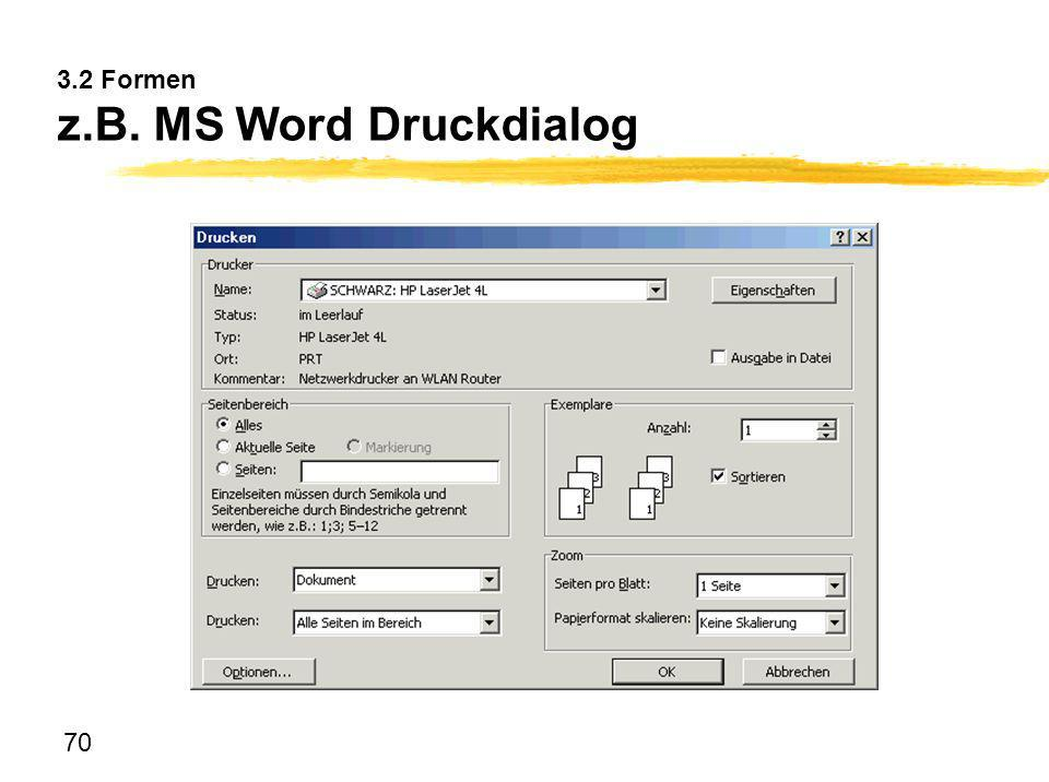 70 3.2 Formen z.B. MS Word Druckdialog