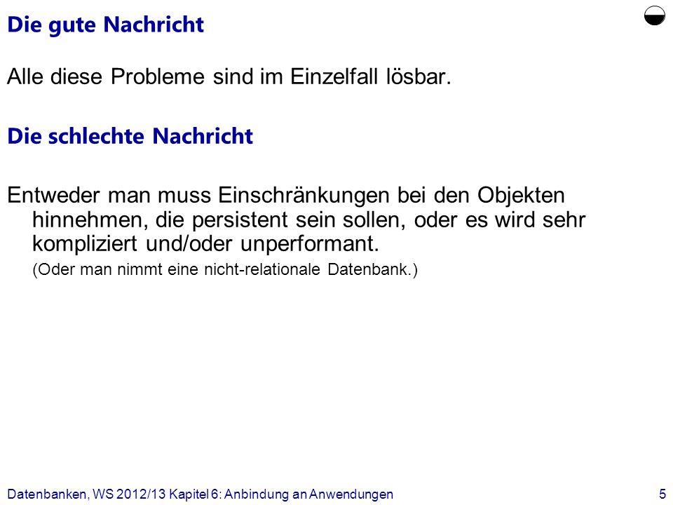 Die einfache Lösung: Datenbanktreiber Datenbanken, WS 2012/13 Kapitel 6: Anbindung an Anwendungen6 http://www.jeckle.de/images/ebe/JDBCdrivers.gif