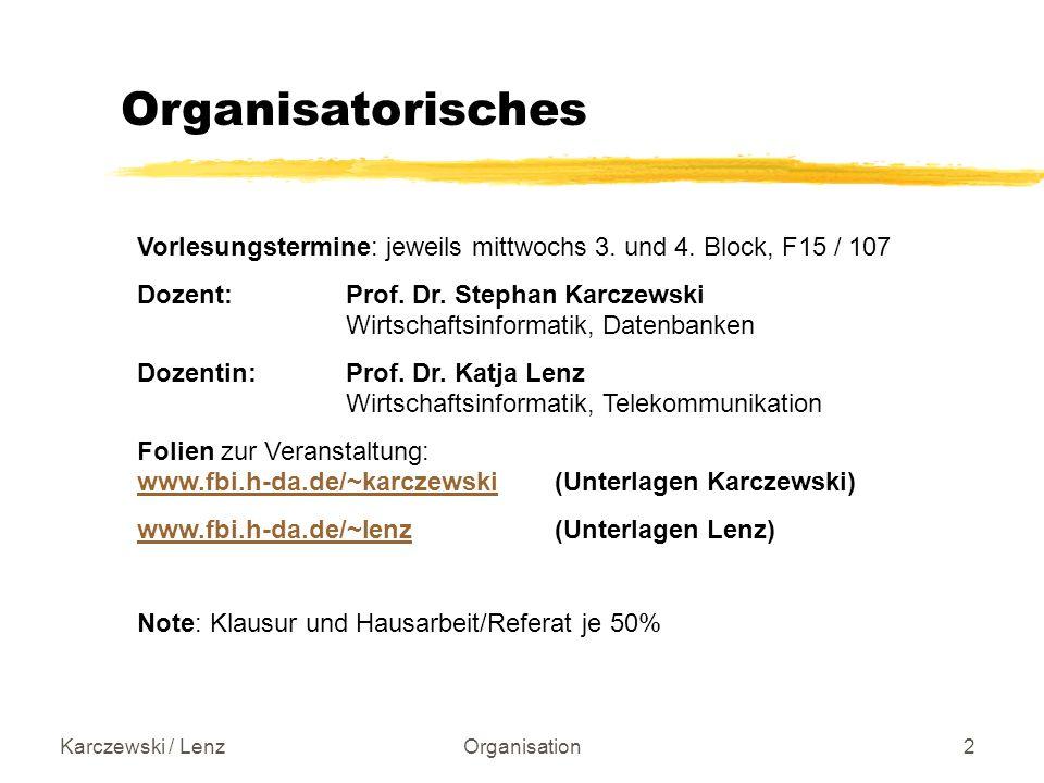 Karczewski / LenzOrganisation2 Organisatorisches Vorlesungstermine: jeweils mittwochs 3.