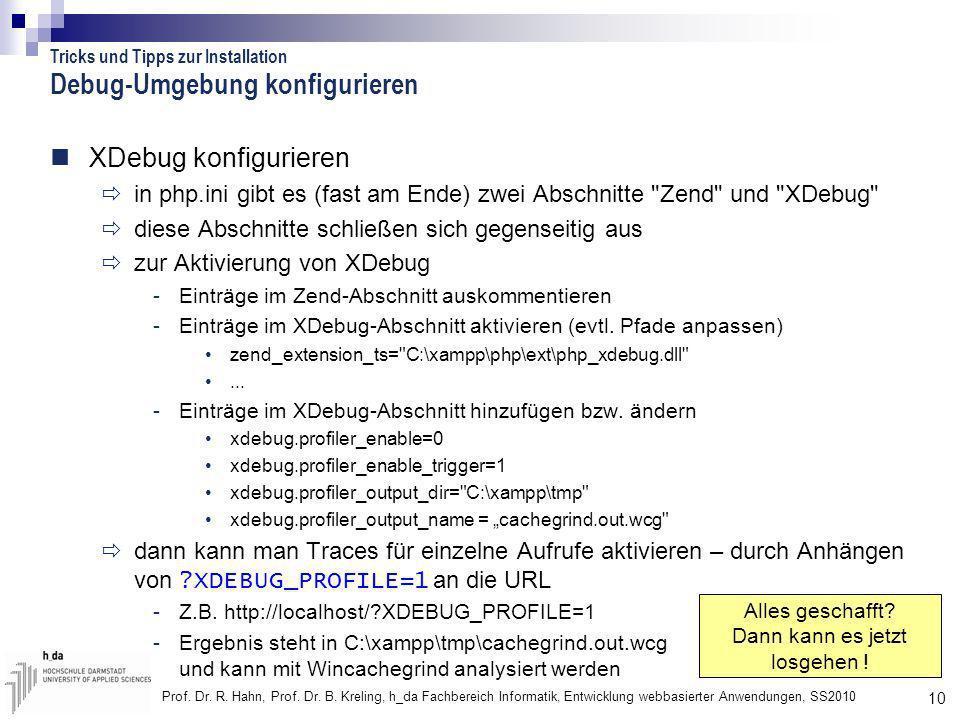 10 Prof. Dr. R. Hahn, Prof. Dr. B. Kreling, h_da Fachbereich Informatik, Entwicklung webbasierter Anwendungen, SS2010 Debug-Umgebung konfigurieren XDe
