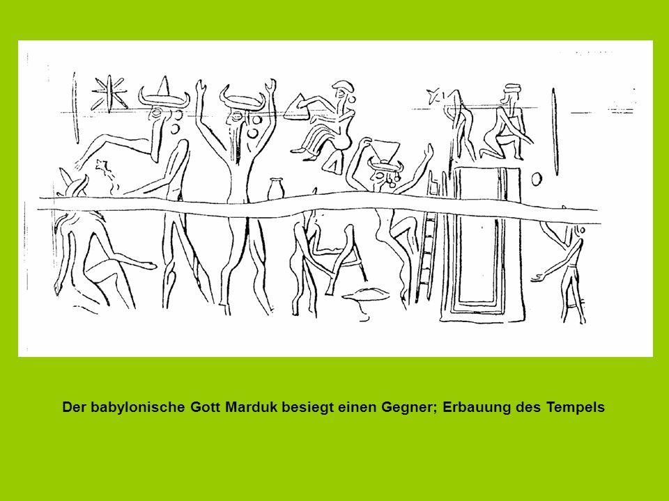 Der babylonische Gott Marduk besiegt einen Gegner; Erbauung des Tempels