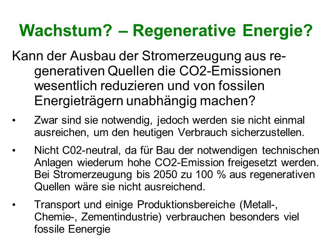 Kann der Ausbau der Stromerzeugung aus re- generativen Quellen die CO2-Emissionen wesentlich reduzieren und von fossilen Energieträgern unabhängig mac